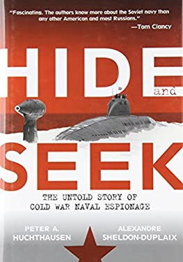 Hide and Seek: The Untold Story of Cold War Naval Espionage 9780471785309