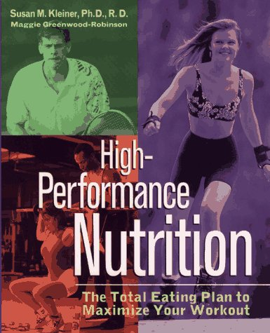High-Performance Nutrition: The Total Eating Plan to Maximum Your Workout 9780471115205