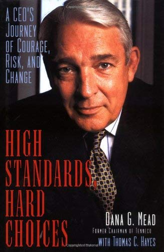 High Standards, Hard Choices: A CEO's Journey of Courage, Risk, and Change 9780471296133