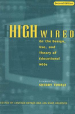 High Wired: On the Design, Use, and Theory of Educational MOOs 9780472088386