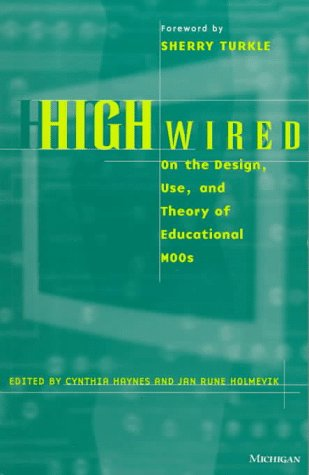 High Wired: On the Design, Use, and Theory of Educational Moos 9780472066650