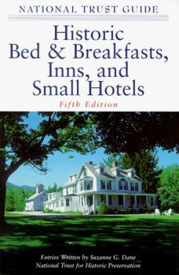 The National Trust Guide to Historic Bed & Breakfasts, Inns and Small Hotels 9780471332572
