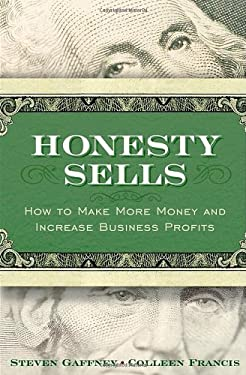 Honesty Sells: How to Make More Money and Increase Business Profits 9780470411537