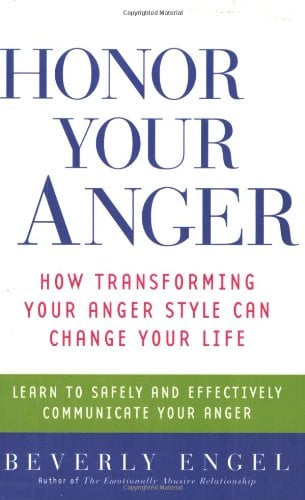 Honor Your Anger: How Transforming Your Anger Style Can Change Your Life 9780471668534