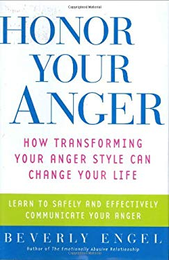 Honor Your Anger: How Transforming Your Anger Style Can Change Your Life 9780471273165