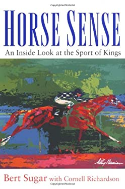 Horse Sense: An Inside Look at the Sport of Kings 9780471445579