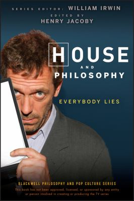 House and Philosophy: Everybody Lies 9780470316603