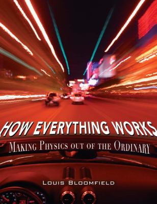 How Everything Works: Making Physics Out of the Ordinary 9780471748175