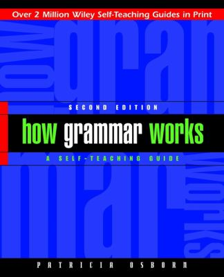 How Grammar Works: A Self-Teaching Guide 9780471243885