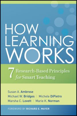 How Learning Works: Seven Research-Based Principles for Smart Teaching 9780470484104
