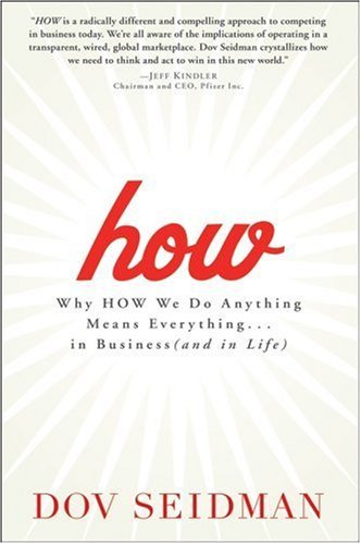How: Why How We Do Anything Means Everything...in Business (and in Life) 9780471751229