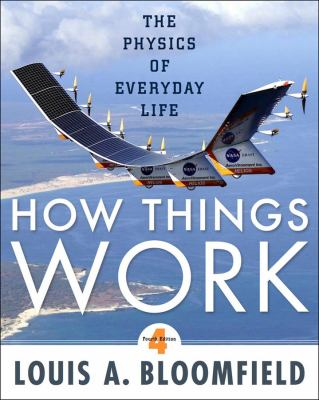 How Things Work: The Physics of Everyday Life 9780470223994