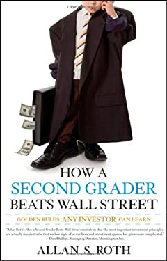 How a Second Grader Beats Wall Street: Golden Rules Any Investor Can Learn 9780470375945