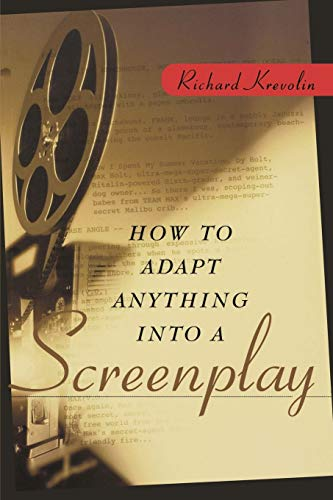 How to Adapt Anything Into a Screenplay 9780471225454