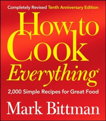 How to Cook Everything: 2,000 Simple Recipes for Great Food 9780470398579