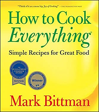 How to Cook Everything: Simple Recipes for Great Food 9780471789185