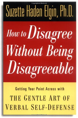 How to Disagree Without Being Disagreeable 9780471157052