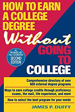 How to Earn a College Degree Without Going to College 9780471307884