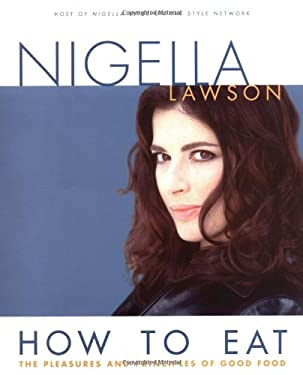 How to Eat: The Pleasures and Principles of Good Food 9780471257509