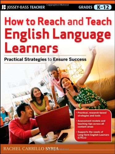 How to Reach and Teach English Language Learners: Practical Strategies to Ensure Success 9780470767610