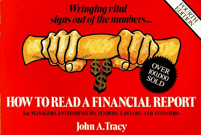 How to Read a Financial Report: Wringing Vital Signs Out of the Numbers 9780471593911