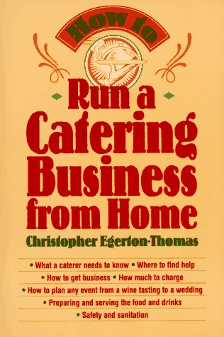 How to Run a Catering Business from Home 9780471141068