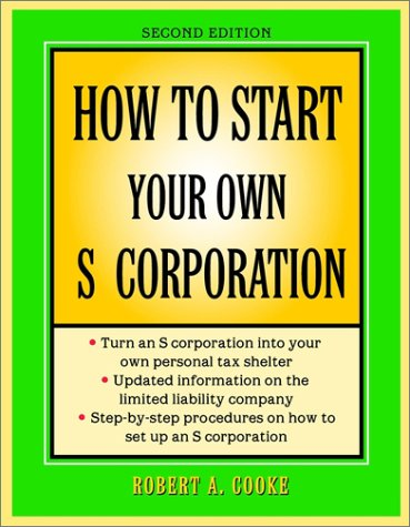How to Start Your Own 's' Corporation 9780471398127