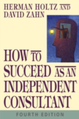 How to Succeed as an Independent Consultant 9780471469100