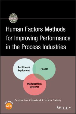 Human Factors Methods for Improving Performance in the Process Industries [With CDROM] 9780470117545