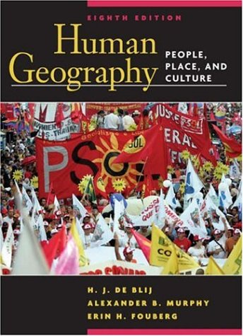 Human Geography: People, Place, and Culture 9780471679516