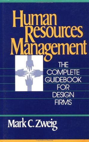 Human Resources Management: The Complete Guidebook for Design Firms 9780471633747