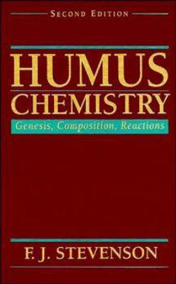 Humus Chemistry: Genesis, Composition, Reactions by Scott Stevenson,F. J. Stevenson
