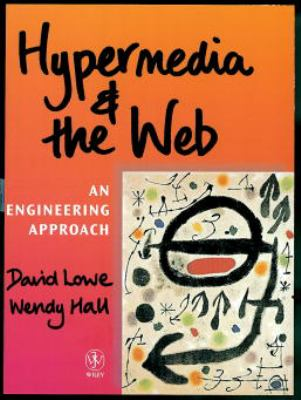 Hypermedia and the Web: An Engineering Approach 9780471983125