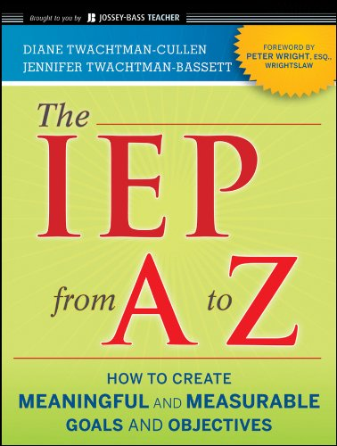 The IEP from A to Z: How to Create Meaningful and Measurable Goals and Objectives 9780470562345