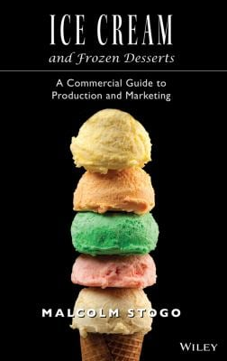 Ice Cream and Frozen Deserts: A Commercial Guide to Production and Marketing 9780471153924