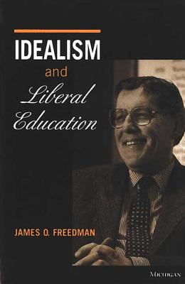 Idealism and Liberal Education 9780472086702