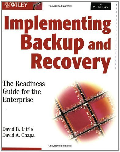 Implementing Backup and Recovery: The Readiness Guide for the Enterprise 9780471227144