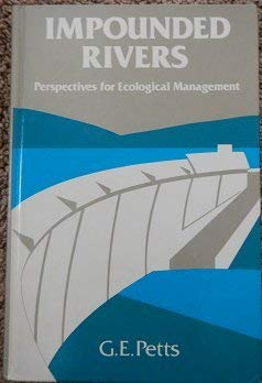 Impounded Rivers: Perspectives for Ecological Management