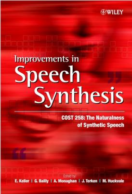 Improvements in Speech Synthesis: Cost 258: The Naturalness of Synthetic Speech 9780471499855