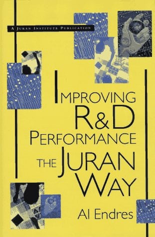 Improving R&d Performance: The Juran Way 9780471163701