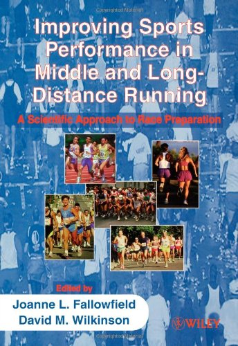 Improving Sports Performance in Middle and Long-Distance Running: A Scientific Approach to Race Preparation 9780471984375