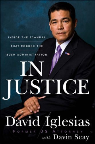 In Justice: Inside the Scandal That Rocked the Bush Administration 9780470261972