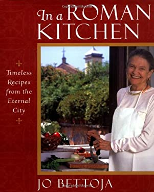In a Roman Kitchen: Timeless Recipes from the Eternal City 9780471221470