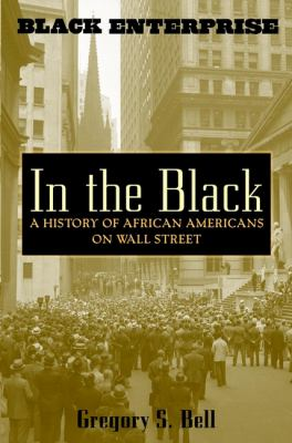In the Black: A History of African Americans on Wall Street 9780471403920