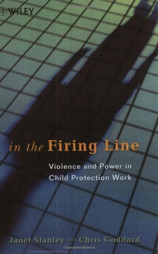 In the Firing Line: Violence and Power in Child Protection Work 9780471998853