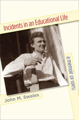 Incidents in an Educational Life: A Memoir (of Sorts) 9780472033584