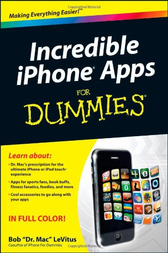 Incredible iPhone Apps for Dummies 9780470607541