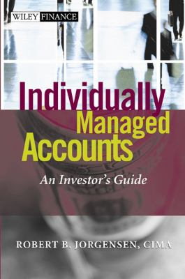 Individually Managed Accounts: An Investor's Guide 9780471238638