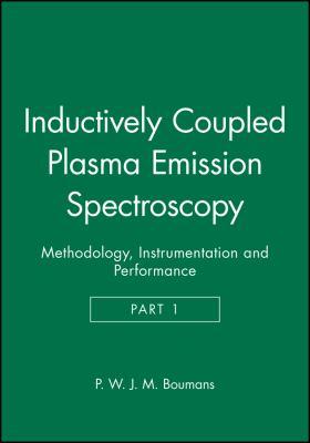 Inductively Coupled Plasma Emission Spectroscopy, Methodology, Instrumentation and Performance 9780471096863