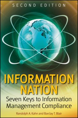 Information Nation: Seven Keys to Information Management Compliance 9780470453117